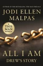 All I Am - Drew's Story ebook by Jodi Ellen Malpas