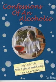 Confessions of an alcoholic ebook by Pat Ritter