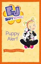 EJ Spy School 4: Puppy Alert ebook by Susannah McFarlane