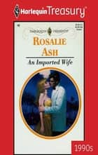 An Imported Wife ebook by Rosalie Ash