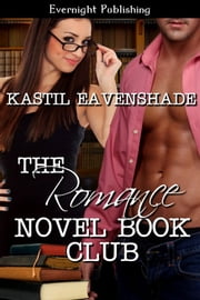 The Romance Novel Book Club ebook by Kastil Eavenshade