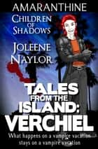 Verchiel (Tales from the Island) ebook by Joleene Naylor