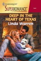 Deep In The Heart Of Texas (Mills & Boon Vintage Superromance) ebook by Linda Warren
