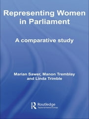 Representing Women in Parliament - A Comparative Study ebook by Marian Sawer, Manon Tremblay, Linda Trimble