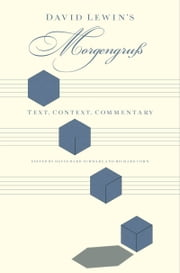 David Lewins Morgengruss: Text, Context, Commentary ebook by David Bard-Schwarz,Richard Cohn