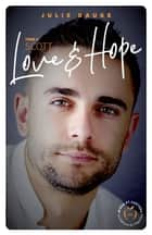 Love and hope - tome 4 Scott ebook by Julie Dauge