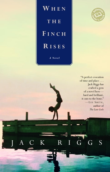 When the Finch Rises - A Novel ebook by Jack Riggs