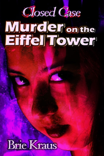 Murder on the Eifel Tower ebook by Brie Kraus