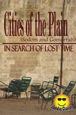 Cities of the Plain Sodom and Gomorrah - In Search of Lost Time : Volume #4