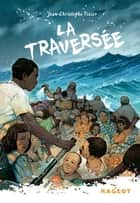 La traversée eBook by Jean-Christophe Tixier