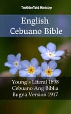 English Cebuano Bible - Young´s Literal 1898 - Cebuano Ang Biblia, Bugna Version 1917 ebook by Robert Young, Joern Andre Halseth, TruthBeTold Ministry