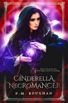Cinderella Necromancer ebook by F.M. Boughan