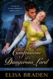 Confessions of a Dangerous Lord ebook by Elisa Braden