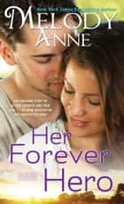 Her Forever Hero ebook by Melody Anne