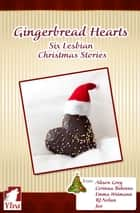 Gingerbread Hearts - Six Lesbian Christmas Stories ebook by Alison Grey, Jae, RJ Nolan