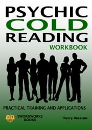 Psychic Cold Reading Workbook: Practical Training and Applications ebook by Kobo.Web.Store.Products.Fields.ContributorFieldViewModel