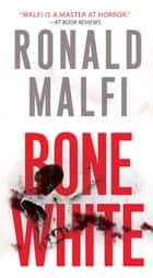 Bone White ebook by Ronald Malfi