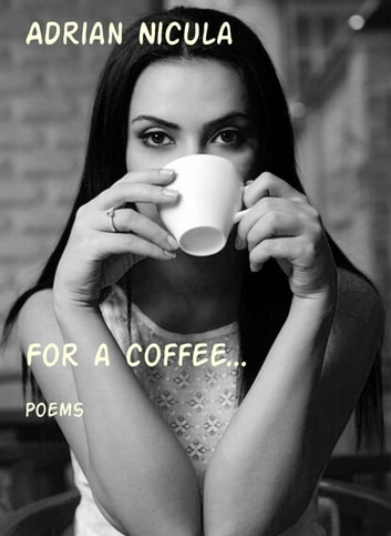 For a coffee... - Poems ebook by Adrian Nicula
