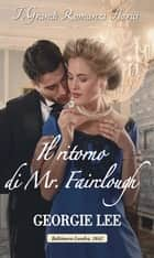 Il ritorno di Mr. Fairclough - I Grandi Romanzi Storici eBook by Georgie Lee