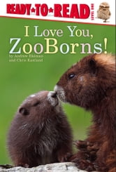 I Love You, ZooBorns! ebook by Andrew Bleiman,Chris Eastland
