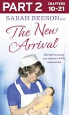 The New Arrival: Part 2 of 3: The Heartwarming True Story of a 1970s Trainee Nurse ebook by Sarah Beeson
