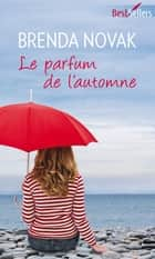 Le parfum de l'automne ebook by Brenda Novak
