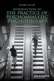 Introduction to the Practice of Psychoanalytic Psychotherapy ebook by Alessandra Lemma
