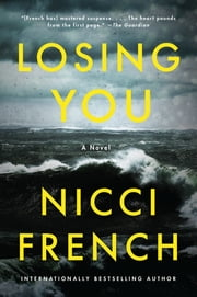 Losing You - A Novel ebook by Nicci French
