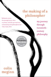 The Making of a Philosopher - My Journey Through Twentieth-Century Philosophy ebook by Colin McGinn