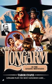 Longarm #386 - Longarm in the Lunatic Mountains ebook by Tabor Evans