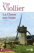 La Chasse aux loups ebook by Yves VIOLLIER