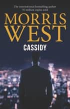 Cassidy ebook by Morris West