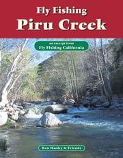 Fly Fishing Piru Creek - An excerpt from Fly Fishing California ebook by Ken Hanley