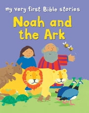 Noah and the Ark ebook by Lois Rock