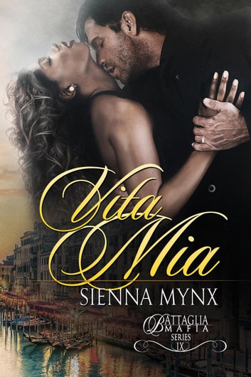 Vita Mia - Battaglia Mafia Series, #10 ebook by Sienna Mynx