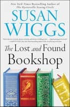 The Lost and Found Bookshop - A Novel ebook by Susan Wiggs