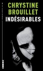 Indésirables eBook by Chrystine Brouillet