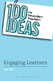 100 Ideas for Secondary Teachers: Engaging Learners ebook by Mr Jon Tait