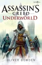 Assassin's Creed Underworld ebook by Oliver Bowden