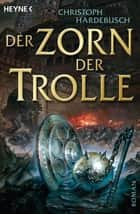 Der Zorn der Trolle ebook by Christoph Hardebusch