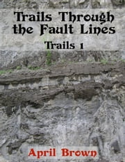 Trails Through the Fault Lines - Trails, #1 ebook by April Brown