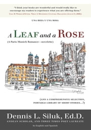 A Leaf and a Rose (A Paris-Munich Romance—novelette) - (And a comprehensive selection, portable library of new stories…!) Vol. III ebook by Dennis L. Siluk, Ed.D.