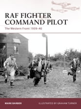RAF Fighter Command Pilot - The Western Front 1939-42 ebook by Mark Barber