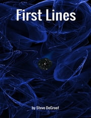 First Lines ebook by Steve DeGroof