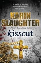 Kisscut - (Grant County series 2) ebook by Karin Slaughter