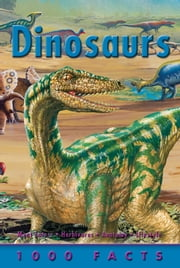 1000 Facts Dinosaurs ebook by Miles Kelly