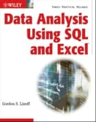 Data Analysis Using SQL and Excel ebook by Gordon S. Linoff
