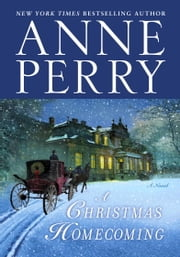 A Christmas Homecoming - A Novel eBook by Anne Perry