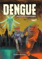 Dengue eBook by Rodolfo Santullo, Matias Bergara