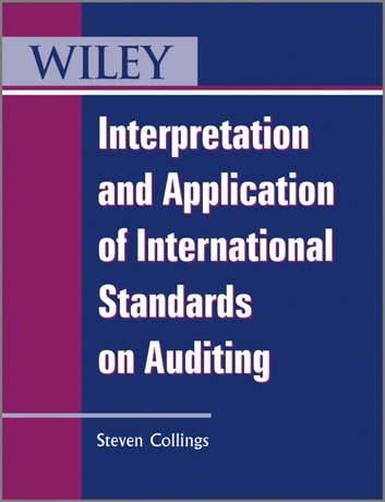 Interpretation and Application of International Standards on Auditing ebook by Steven Collings